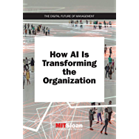 How AI Is Transforming the Organization (Digital Future of Management) (English Edition)