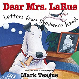 Dear Mrs. LaRue: Letters from Obedience School Audiobook