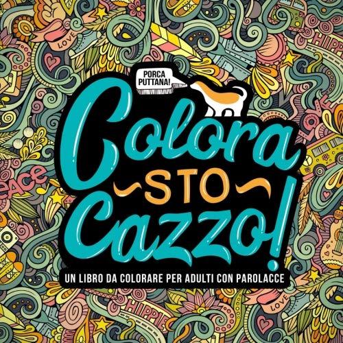 Amazonit Colora Sto Cazzo Un Libro Da Colorare Per Adulti Con