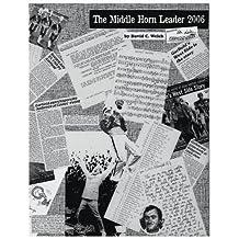 The Middle Horn Leader 2006: (Black & White Version)