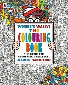 photograph regarding Where's Waldo Pictures Printable known as Wheres Wally? The Colouring E-book: MARTIN HANDFORD