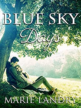 Blue Sky Days by [Landry, Marie]