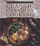 Elizabeth Baird's Classic Canadian Cooking, Elizabeth Baird, 1550285025