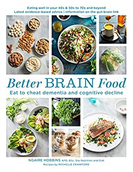 Download for free Better Brain Food: Eat to cheat dementia and cognitive decline