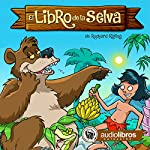 El Libro de la Selva [The Jungle Book] | Rudyard Kipling