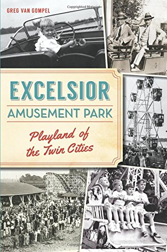 Excelsior Amusement Park: Playland Of The Twin Cities (Landmarks)