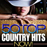 50 Top Country Hits Now!