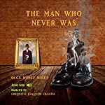 The Man Who Never Was | Olga Núñez Miret