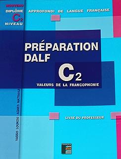 DALF C2 - Préparation de lécrit: Livre du professeur avec fichier pdf et