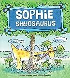Sophie Shyosaurus, Brian Moses, 1438004060