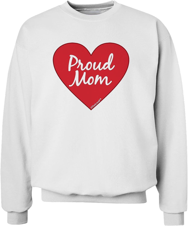 TooLoud Proud Mom Heart Sweatshirt