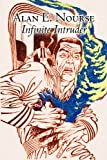 Infinite Intruder, Alan E. Nourse, 1463802110