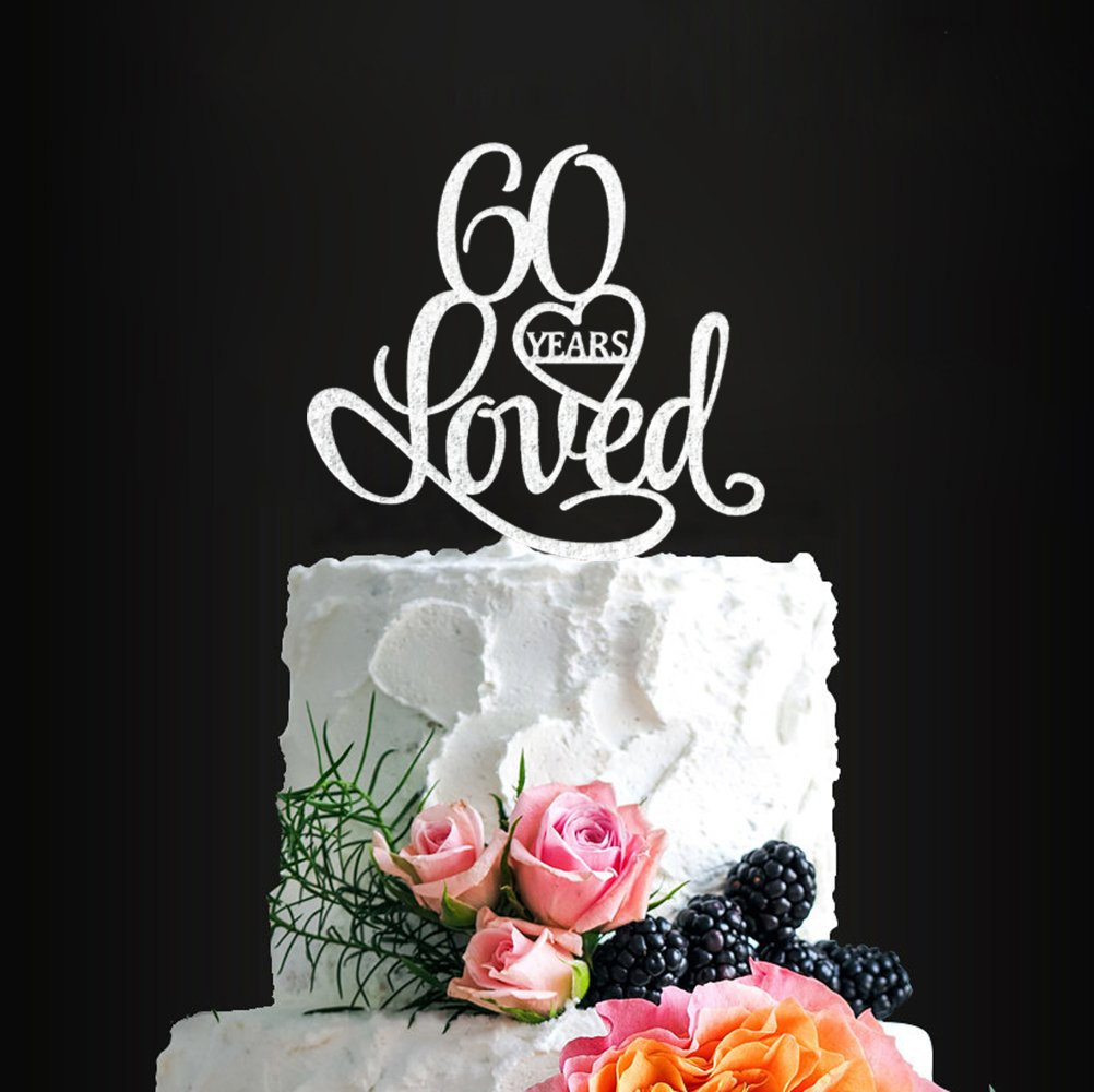 Acrylic Custom 60 Years Loved Birthday Cake Topper 60th Party Decorations Wedding Anniversary Year Silver2 Amazon