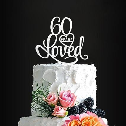 Cool Acrylic Custom 60 Years Loved Birthday Cake Topper 60Th Birthday Birthday Cards Printable Trancafe Filternl