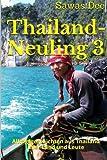 Thailand-Neuling 3: Alltagsgeschichten aus Thailand über Land und Leute