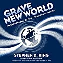 Grave New World: The End of Globalization, the Return of History Hörbuch von Stephen D. King Gesprochen von: Shaun Grindell