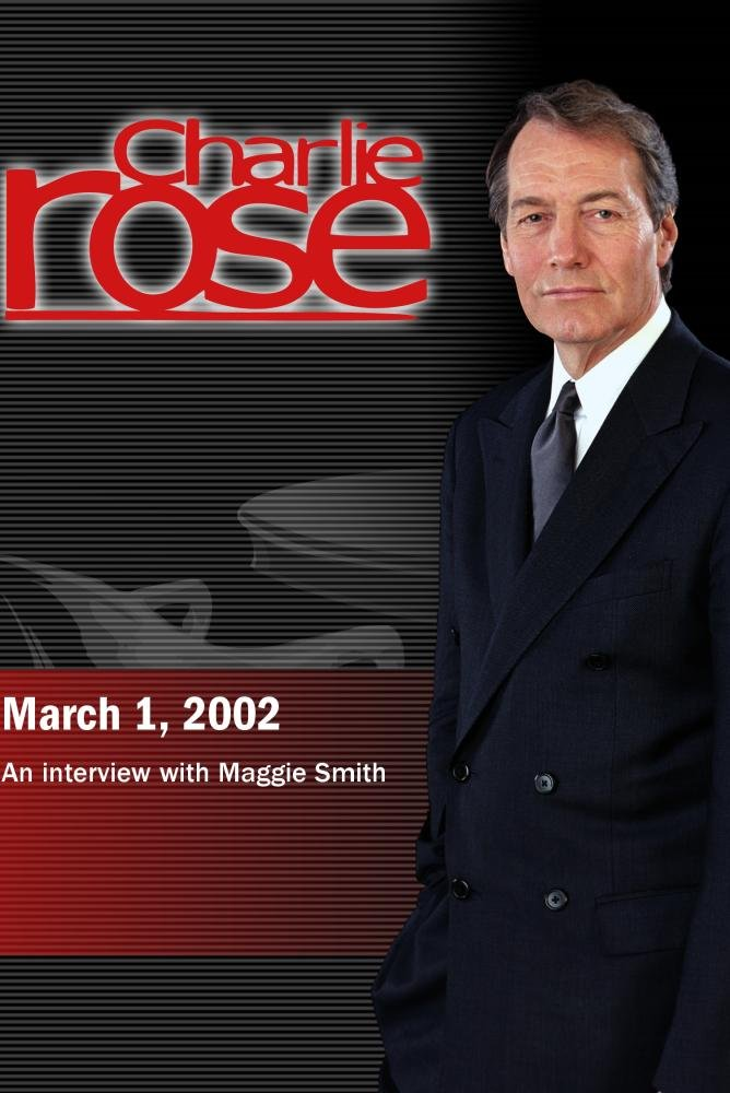 Charlie Rose with Maggie Smith (March 1, 2002)