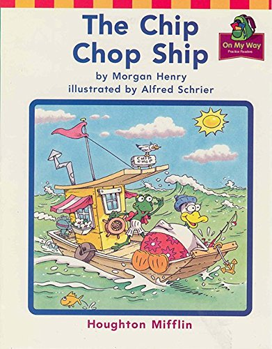 Chip Chop, on My Way Grade 1 Theme 5: Houghton Mifflin the Nation's Choice;Hm Reading 2001 2003