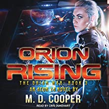 Orion Rising: Orion War Series, Book 3 Audiobook by M. D. Cooper Narrated by Cris Dukehart