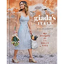 Giada's Italy: My Recipes for La Dolce Vita