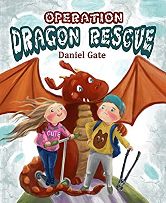 Operation Dragon Rescue: (Children's book about the incredible adventures of Dragons and their Friends, Picture books, Ages 3-8, Kids' book, Baby Books, ... values, Bedtime story (Caden and Robin 1)
