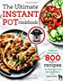 The Ultimate Instant Pot cookbook: Foolproof, Quick & Easy 800 Instant Pot Recipes for Beginners and Advanced Users: 1