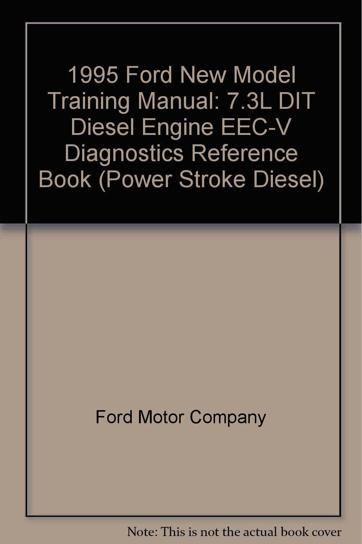 1995 Ford New Model Training Manual: 7 3L DIT Diesel Engine EEC-V