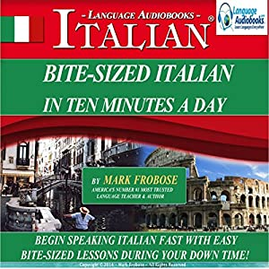 Bite Sized Italian in Ten Minutes a Day Audiobook