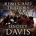 Rebels and Traitors Audiobook by Lindsey Davis Narrated by Sean Barrett