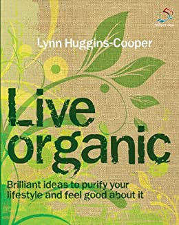 Live Organic (52 Brilliant Ideas) by [Huggins-Cooper, Lynn]