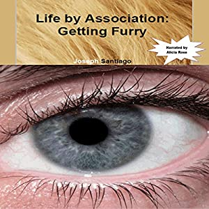 Life by Association: Getting Furry Audiobook