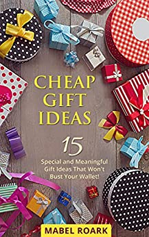 Cheap Gift Ideas: 15 Special and Meaningful Gift Ideas