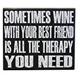 JennyGems Wooden Stand Up Sign Sometimes Wine With Your Best Friend Is All The Therapy You Need - Bestie Friendship Gift Sign - Best Friends Birthday - Wine Quotes - Friendship Quotes