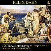 Totila, 2. Abteilung (Ein Kampf um Rom 8) | Felix Dahn