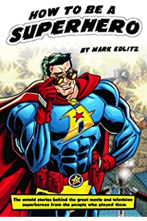 How to Be a Superhero: Mark Leigh, Mike Lepine: 9781561630516 ...