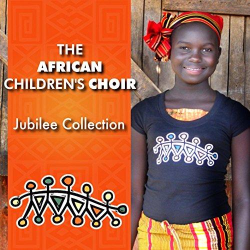 The African Children's Choir: ...
