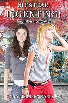 Ni fattar ingenting (Swedish Edition) by [Lindgren Karlsson, Frida]