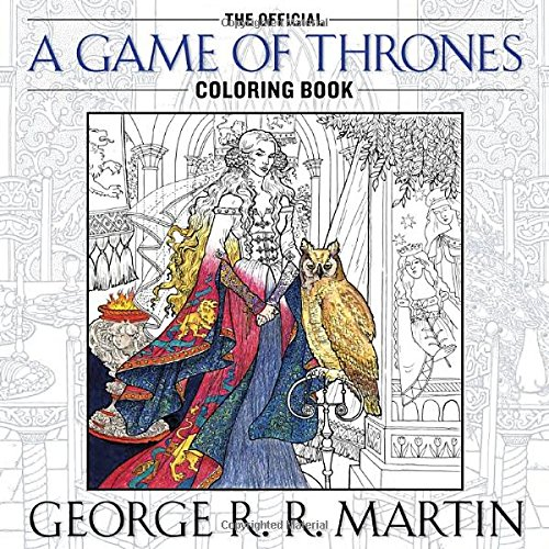 The Official A Game of Thrones Colouring Book - Book  of the A Song of Ice and Fire