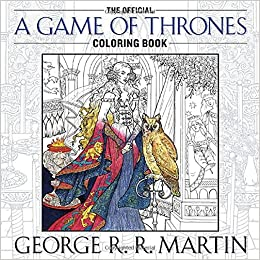 The Official A Game Of Thrones Coloring Book An Adult Song