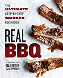 Real BBQ: The Ultimate Step-By-Step Smoker Cookbook