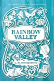 Rainbow Valley (An Anne of Green Gables Novel) by Montgomery, L. M. (2015) Hardcover
