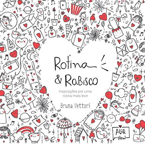 Rotina & Rabisco: Inspirações por uma rotina mais leve