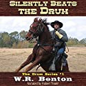 Silently Beats the Drum: The Drum Series, Book 1 Audiobook by W.R. Benton Narrated by Robert Thaler