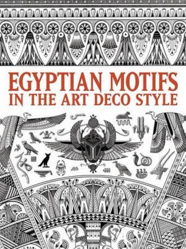 Egyptian Motifs in the Art Deco Style (Dover Pictorial Archive) (Egyptian Motif)