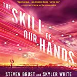 The Skill of Our Hands: Incrementalists, Book 2 | Steven Brust,Skyler White