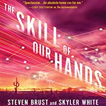 The Skill of Our Hands: Incrementalists, Book 2 Audiobook by Steven Brust, Skyler White Narrated by Mary Robinette Kowal, Ray Porter