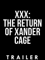 Trailer: xXx: The Return of Xander Cage