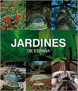 Jardines de España. Lunwerg Medium: Amazon.es: Artistas varios: Libros