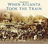 Search : When Atlanta Took the Train