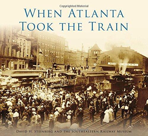 - When Atlanta Took the Train